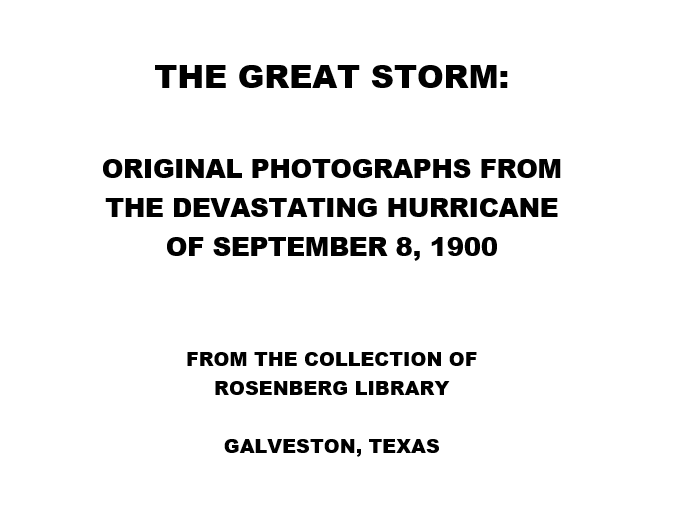 The 1900 Storm – a slideshow – Rosenberg Library