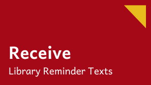 Receive Library Reminder Texts