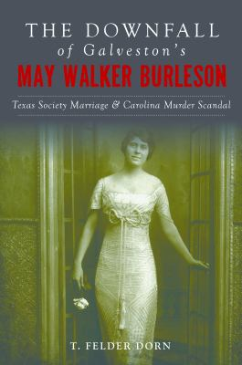 'The Downfall of Galveston's May Walker Burleson' cover