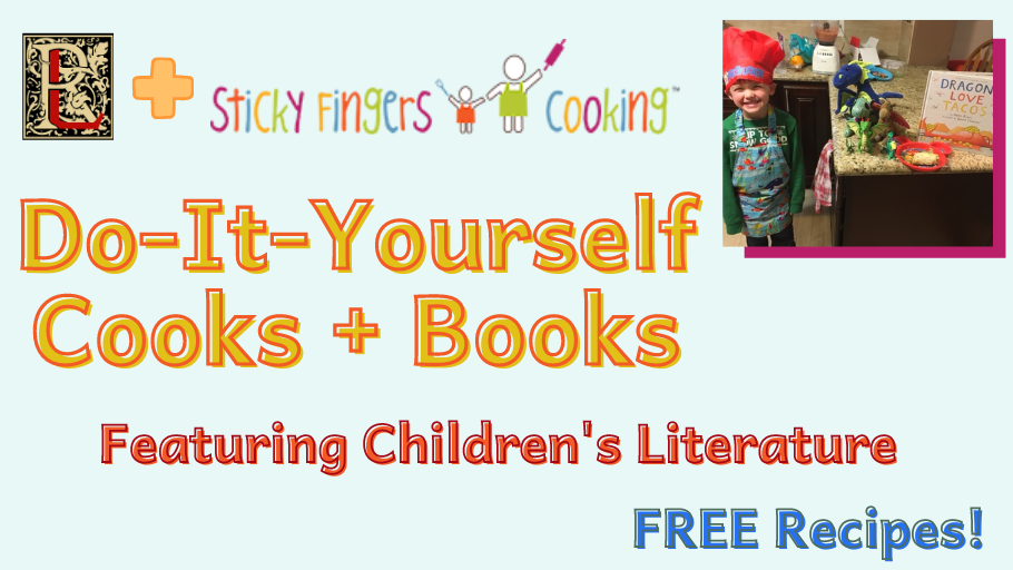 Rosenberg Library and Sticky Fingers Cooking presents 'Do-It-Yourself Cooks + Books' featuring Children's Literature. Free Recipes!