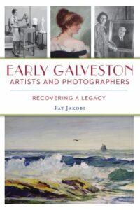 'Early Galveston Artists and Photographers' cover