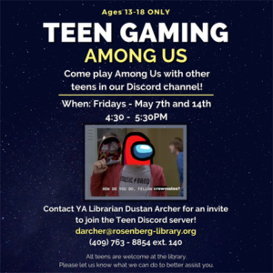 Want to play Among Us with other teens you can voice chat with? Tired of randoms being bad at the game and want more of a challenge? Hop into our teen Discord server and play with us from 4:30 - 5:30 pm most Fridays!