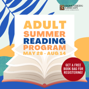 Adult Summer Reading Program. May 28 - August 14.